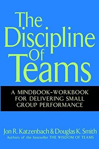 9780471151319: The Discipline of Teams: A Mindbook-Workbook for Delivering Small Group Performance