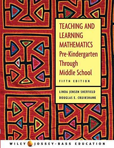 Teaching and Learning Mathematics: Pre-Kindergarten through Middle: Linda Jensen Sheffield,