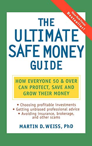 9780471152026: The Ultimate Safe Money Guide: How Everyone 50 and Over Can Protect, Save, and Grow Their Money