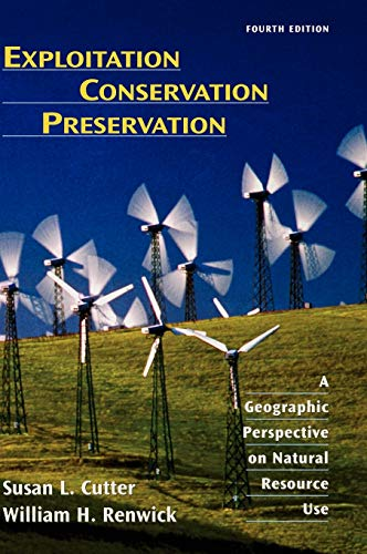 9780471152255: Exploitation Conservation Preservation: A Geographic Perspective on Natural Resource Use