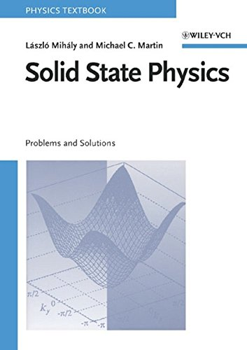 Solid State Physics: Problems and Solutions: Laszlo Mihaly; Michael C Martin