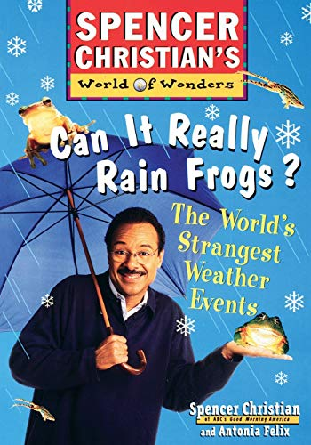 Can it Really Rain Frogs: The World's: Spencer Christian, Antonia