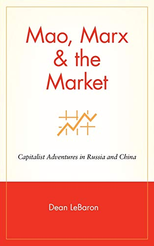 9780471153153: Mao, Marx & the Market: Capitalist Adventures in Russia and China