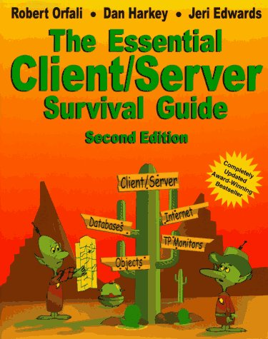 Essential Client/Server Survival Guide, Second Edition: Robert Orfali; Dan Harkey; Jeri ...