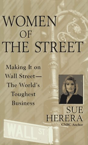 9780471153313: Women of the Street: Making It on Wall Street -- The World's Toughest Business