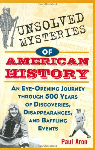 9780471153696: Unsolved Mysteries of American History: An Eye-Opening Journey through 500 Years of Discoveries, Disappearances, and Baffling Events