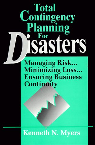 9780471153795: Total Contingency Planning for Disasters: Managing Risk, Minimizing Loss, Ensuring Business Continuity