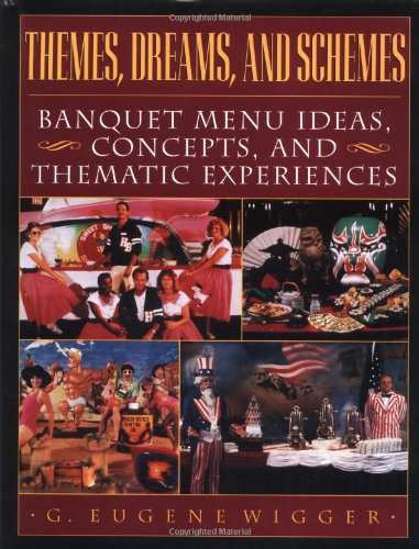 9780471153917: Themes, Dreams, and Schemes: Banquet Menu Ideas, Concepts, and Thematic Experiences (Hospitality)