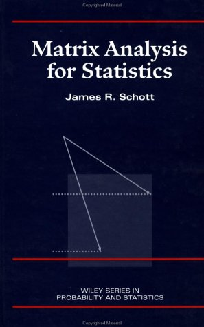 9780471154099: Matrix Analyis for Statistics (Wiley Series in Probability and Statistics)