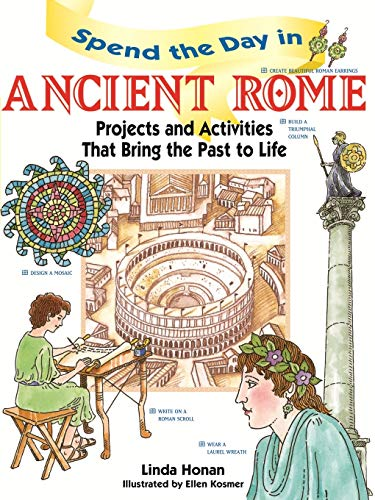 9780471154532: Spend the Day in Ancient Rome: Projects and Activities that Bring the Past to Life