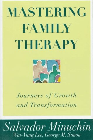 9780471155584: Mastering Family Therapy: Journeys of Growth and Transformation