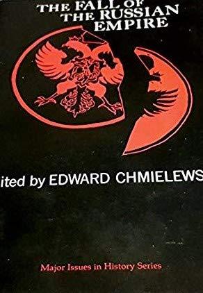 The Fall of the Russian Empire: Edward (Ed) Chmielewski