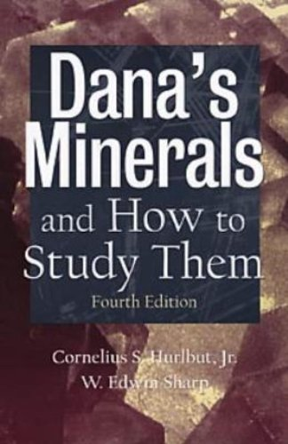 Dana's Minerals and How to Study Them: Cornelius S. Hurlbut,
