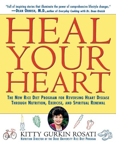 9780471157021: Heal Your Heart: The New Rice Diet Program for Reversing Heart Disease Through Nutrition, Exercise, and Spiritual Renewal