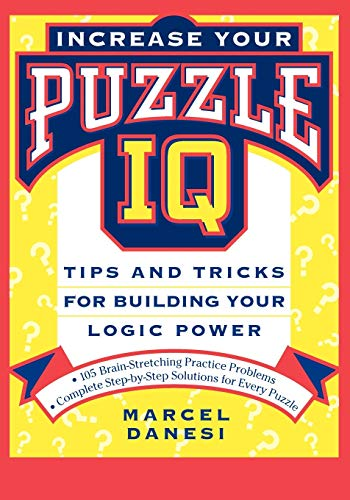 Increase Your Puzzle IQ: Tips and Tricks: Danesi, Marcel