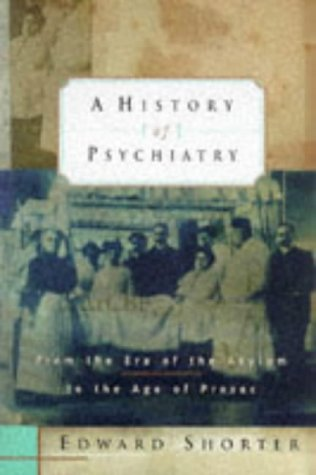 9780471157496: A History of Psychiatry: From the Era of the Asylum to the Age of Prozac