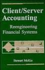 9780471157847: Client/Server Accounting: Reengineering Financial Systems