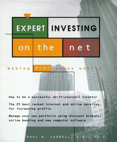 Expert Investing on the Net: Profit from: Farrell, Paul B.
