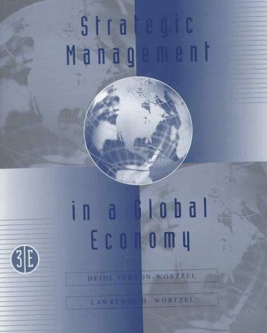Strategic Management in the Global Economy: Heidi Vernon-Wortzel, Lawrence