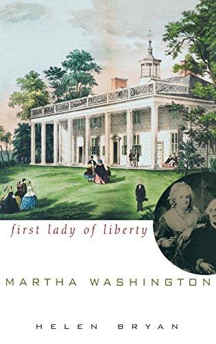 Martha Washington: First Lady of Liberty: Bryan, Helen