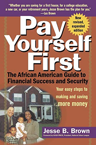 9780471158974: Pay Yourself First: The African American Guide to Financial Success and Security