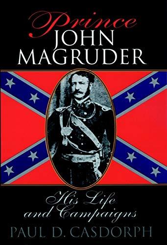 9780471159414: Prince John Magruder: His Life and Campaigns