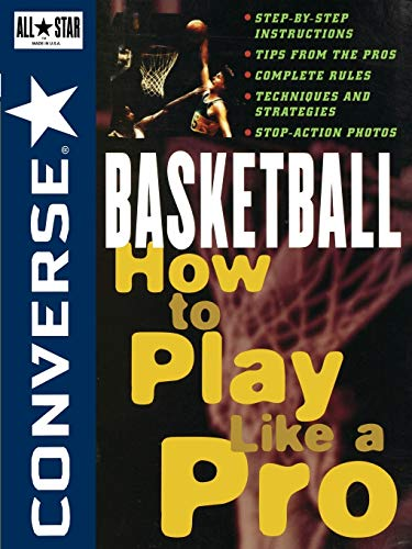 9780471159773: Converse All Star Basketball: How to Play Like a Pro