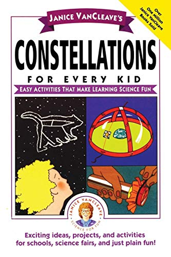 9780471159797: Janice VanCleave's Constellations for Every Kid: Easy Activities that Make Learning Science Fun