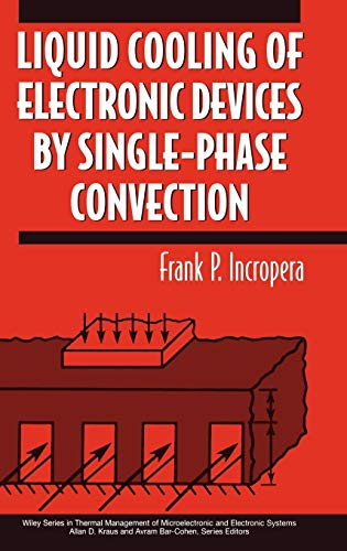9780471159865: Liquid Cooling of Electronic Devices by Single-Phase Convection