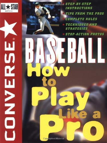 9780471159919: Converse All Star Baseball: How to Play Like a Pro