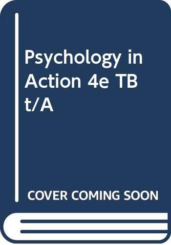 Psychology in Action 4e TB t/A: Huffman, Karen