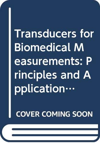 9780471161455: Transducers for Biomedical Measurements: Principles and Applications (Biomedical engineering & health systems)