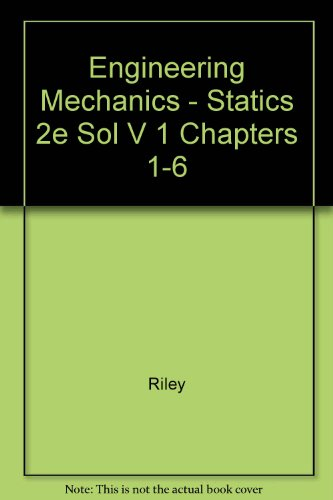 9780471161486: Engineering Mechanics: Statics- Solutions Manual, Vol. 1, Chapters 1-6, 2nd Edition
