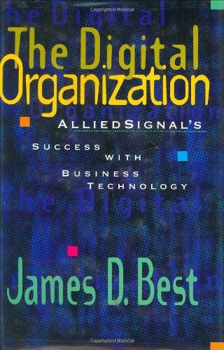 The Digital Organization: AlliedSignal's Success with Business: Best, James D.