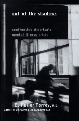 9780471161615: Out of the Shadows: Confronting America's Mental Illness Crisis