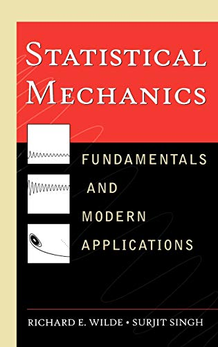 Statistical Mechanics: Fundamentals and Modern Applications (0471161659) by Richard E. Wilde; Surjit Singh