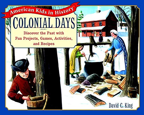 9780471161684: Colonial Days: Discover the Past with Fun Projects, Games, Activities, and Recipes