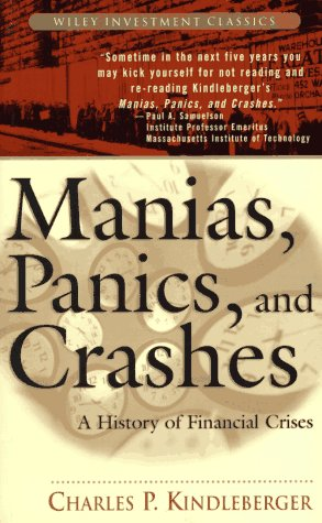 9780471161714: Manias, Panics and Crashes: A History of Financial Crisis (Wiley Investment Classics)