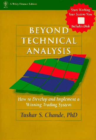 9780471161882: Beyond Technical Analysis: How to Develop and Implement a Winning Trading System (Wiley Trading)