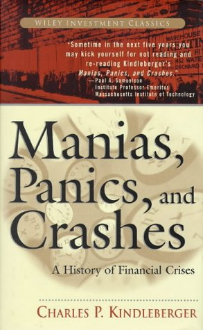 9780471161929: Manias, Panics and Crashes: A History of Financial Crisis (Wiley Investment Classics)