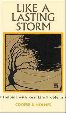 Like a Lasting Storm: Helping with Real-Life Problems: Holmes, Cooper B.