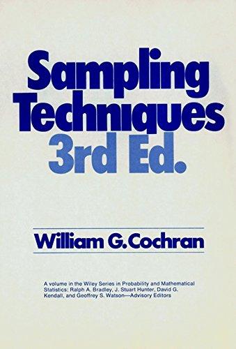 Sampling Techniques, 3rd Edition: Cochran, William G.