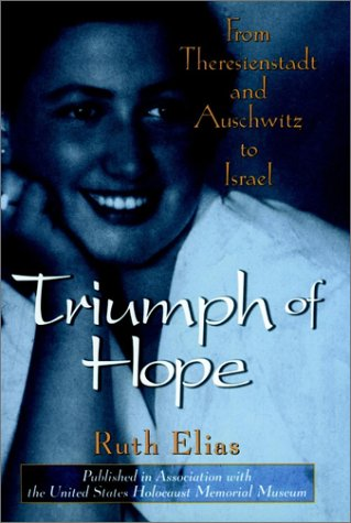 9780471163657: The Triumph of Hope: From Theresienstadt to Auschwitz to Israel