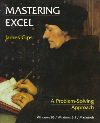 Mastering Excel: A Problem-Solving Approach: James Gips