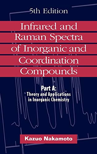 9780471163947: Infrared and Raman Spectra of Inorganic and Coordination Compounds, Theory and Applications in Inorganic Chemistry (Anfrared & Raman Spectra of Anorganic & Coordination Compoun)
