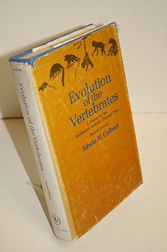 Evolution of the Vertebrates : A History: Edwin H. Colbert
