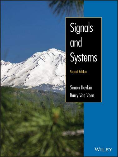 Signals and Systems, 2nd Edition: Simon Haykin, Barry Van Veen
