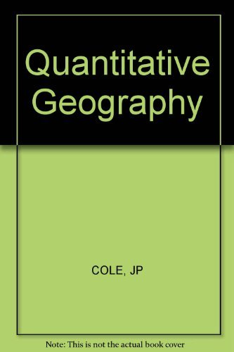 Quantitative Geography: Techniques And Theories In Geography: Cole John P