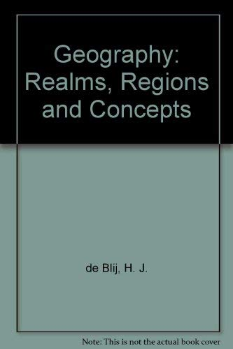 Geography: Realms, Regions, and Concepts Eighth Edition: Harm J. de