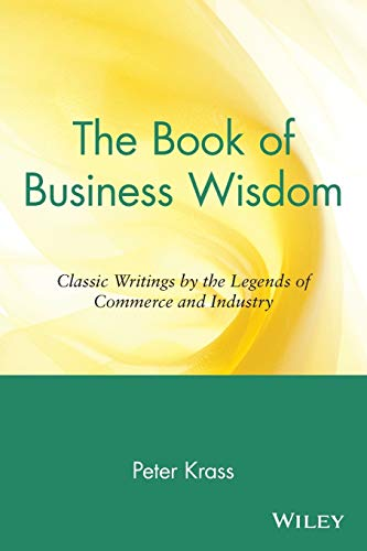 9780471165125: The Book of Business Wisdom: Classic Writings by the Legends of Commerce and Industry